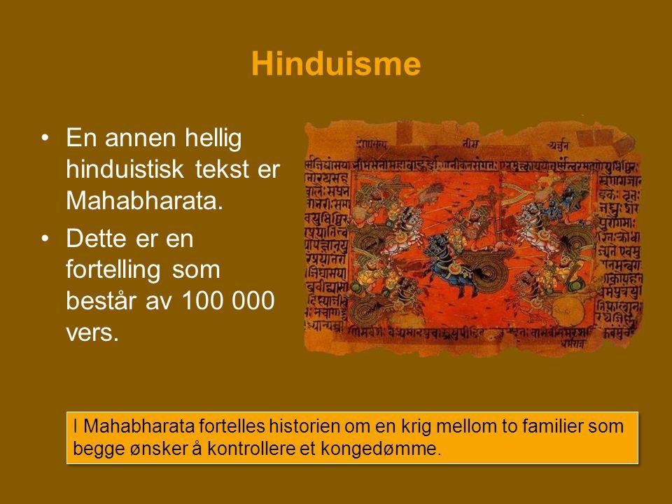 Hinduisme En annen hellig hinduistisk tekst er Mahabharata.
