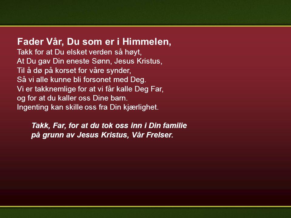 Fader Vår, Du som er i Himmelen,