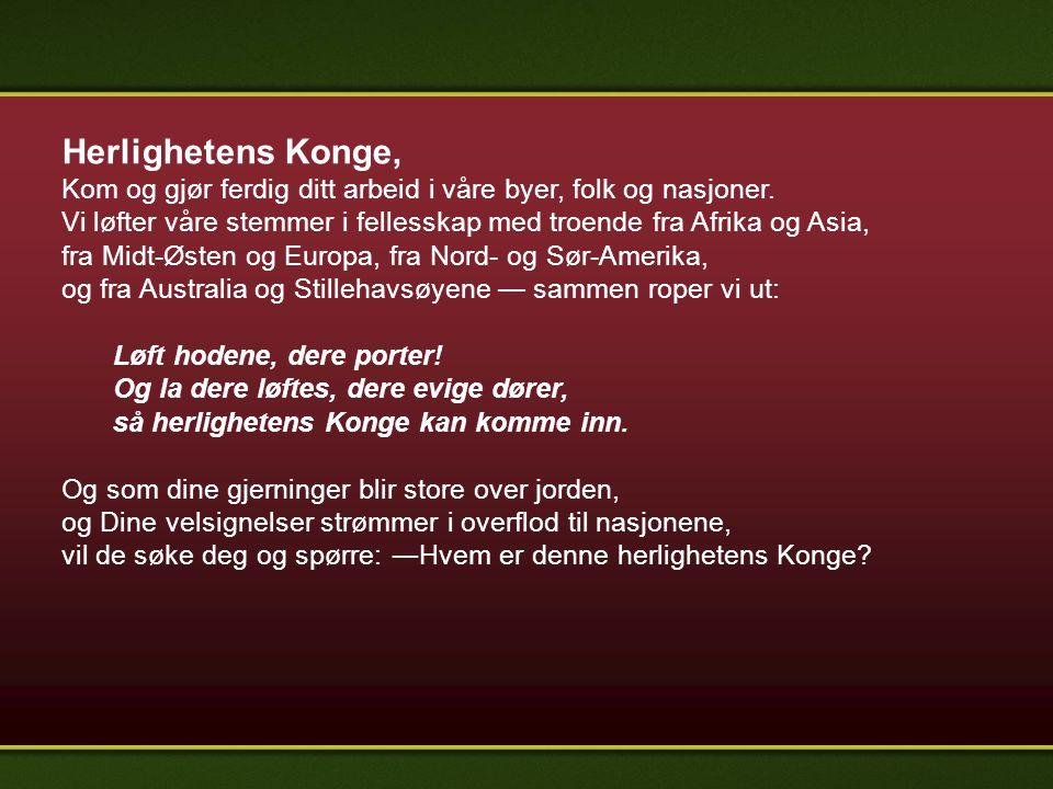 Herlighetens Konge, Kom og gjør ferdig ditt arbeid i våre byer, folk og nasjoner.