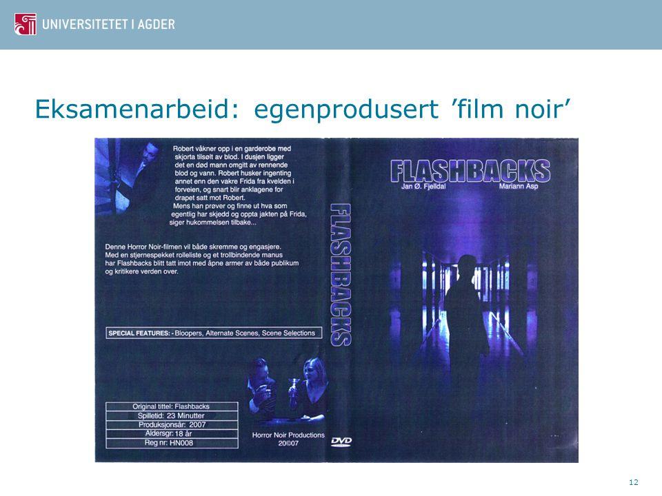 Eksamenarbeid: egenprodusert 'film noir'