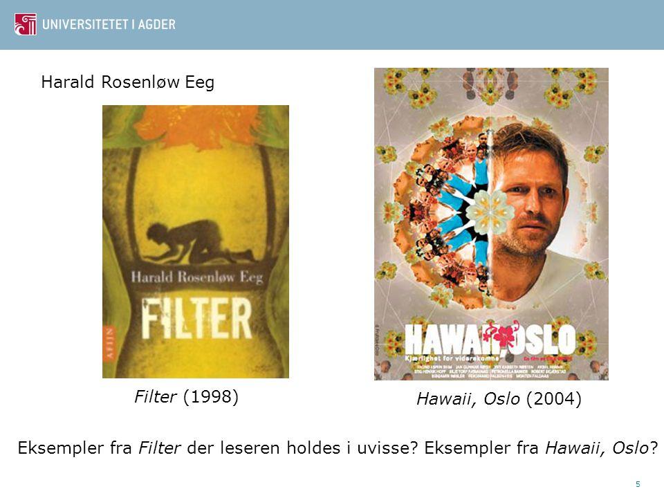 Harald Rosenløw Eeg Filter (1998) Hawaii, Oslo (2004) Eksempler fra Filter der leseren holdes i uvisse.