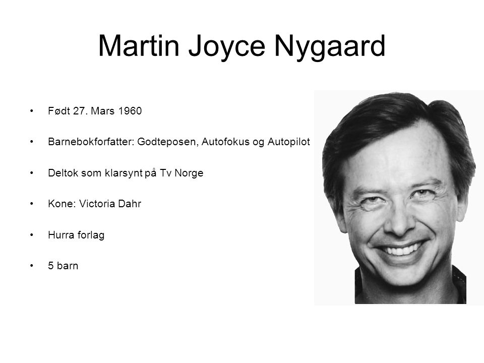 Martin Joyce Nygaard Født 27. Mars 1960
