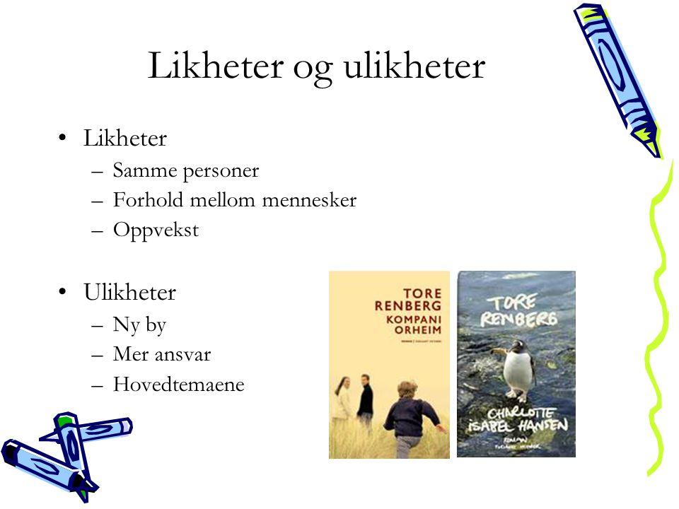 Likheter og ulikheter Likheter Ulikheter Samme personer