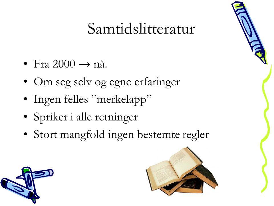 Samtidslitteratur Fra 2000 → nå. Om seg selv og egne erfaringer