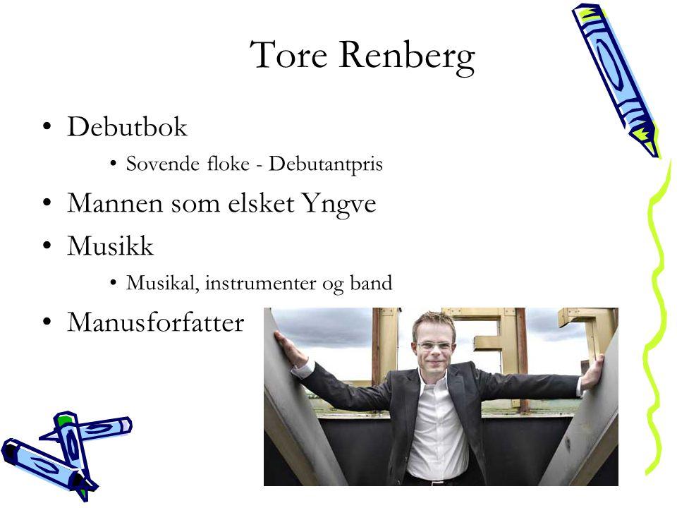 Tore Renberg Debutbok Mannen som elsket Yngve Musikk Manusforfatter
