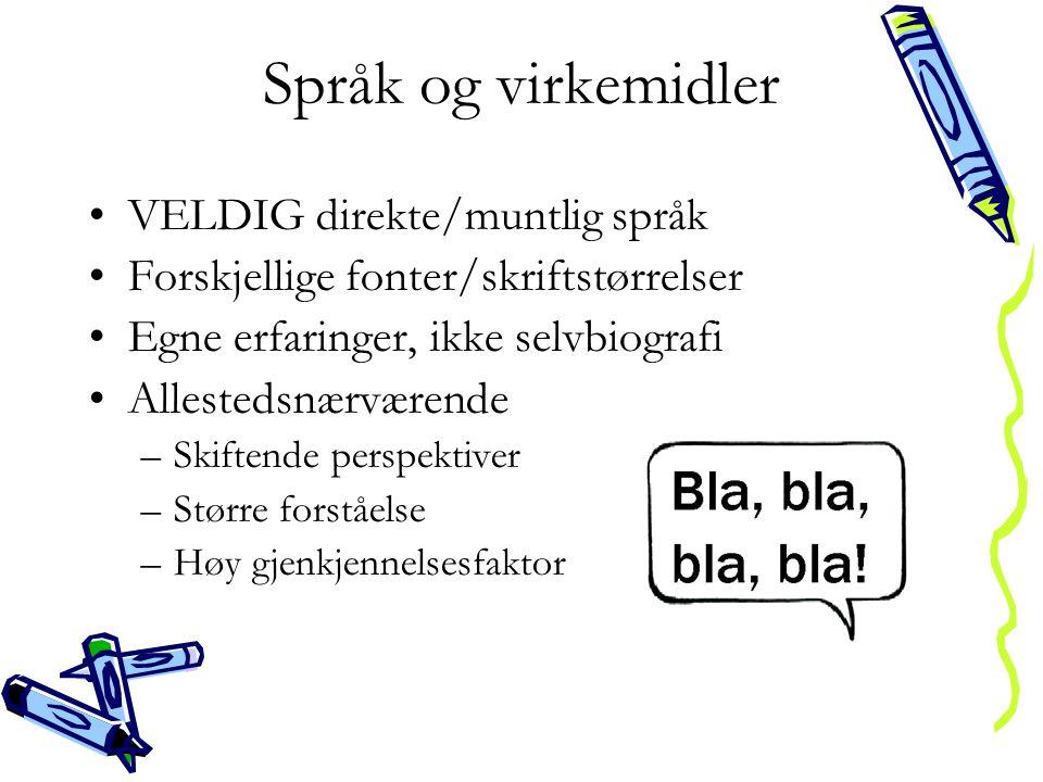Språk og virkemidler VELDIG direkte/muntlig språk
