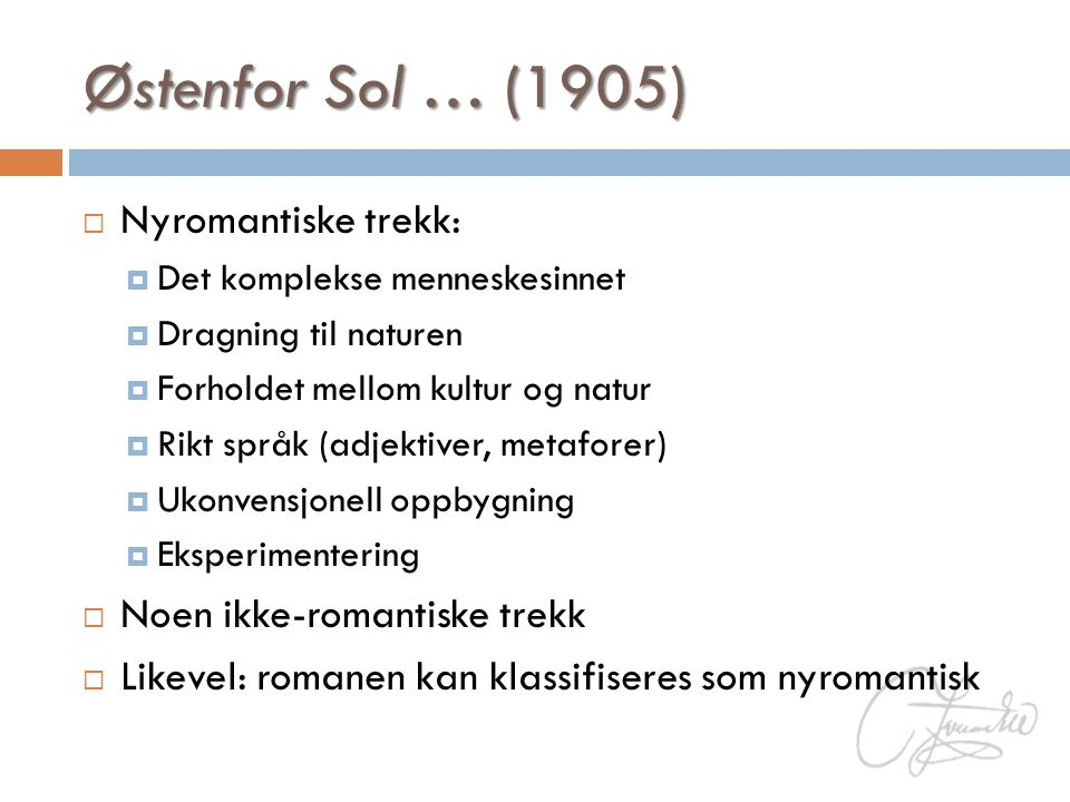 Østenfor Sol … (1905) Nyromantiske trekk: Noen ikke-romantiske trekk