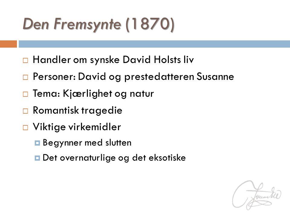 Den Fremsynte (1870) Handler om synske David Holsts liv