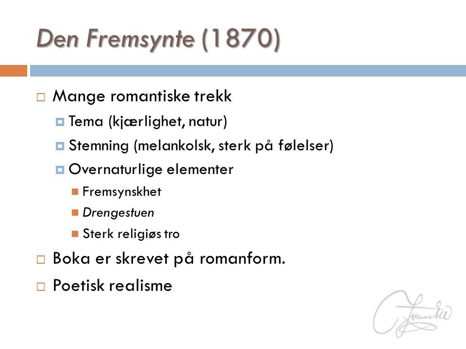 Den Fremsynte (1870) Mange romantiske trekk