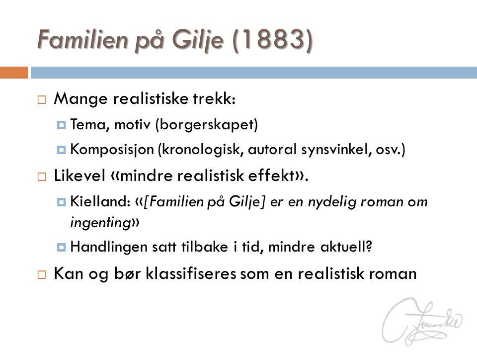 Familien på Gilje (1883) Mange realistiske trekk: