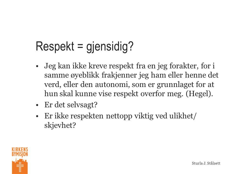 Respekt = gjensidig
