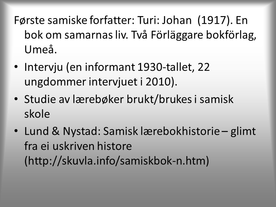 Første samiske forfatter: Turi: Johan (1917). En bok om samarnas liv