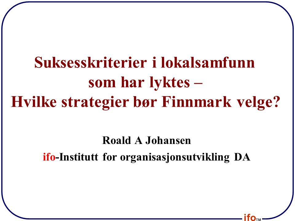 Roald A Johansen ifo-Institutt for organisasjonsutvikling DA
