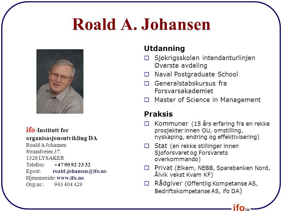 Roald A. Johansen ifo-Institutt for organisasjonsutvikling DA
