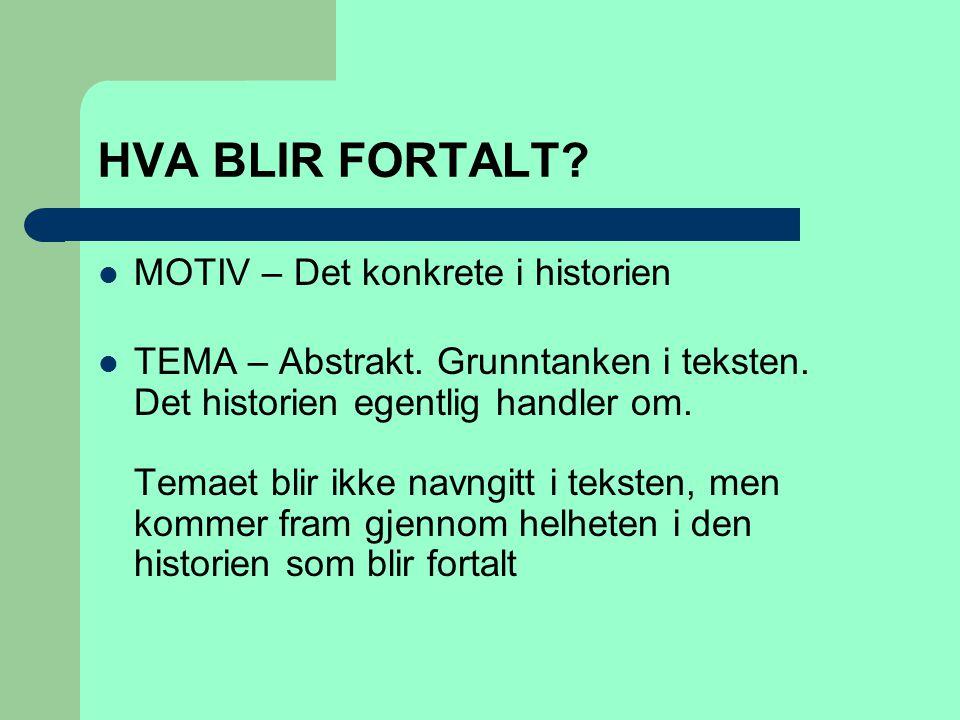 HVA BLIR FORTALT MOTIV – Det konkrete i historien
