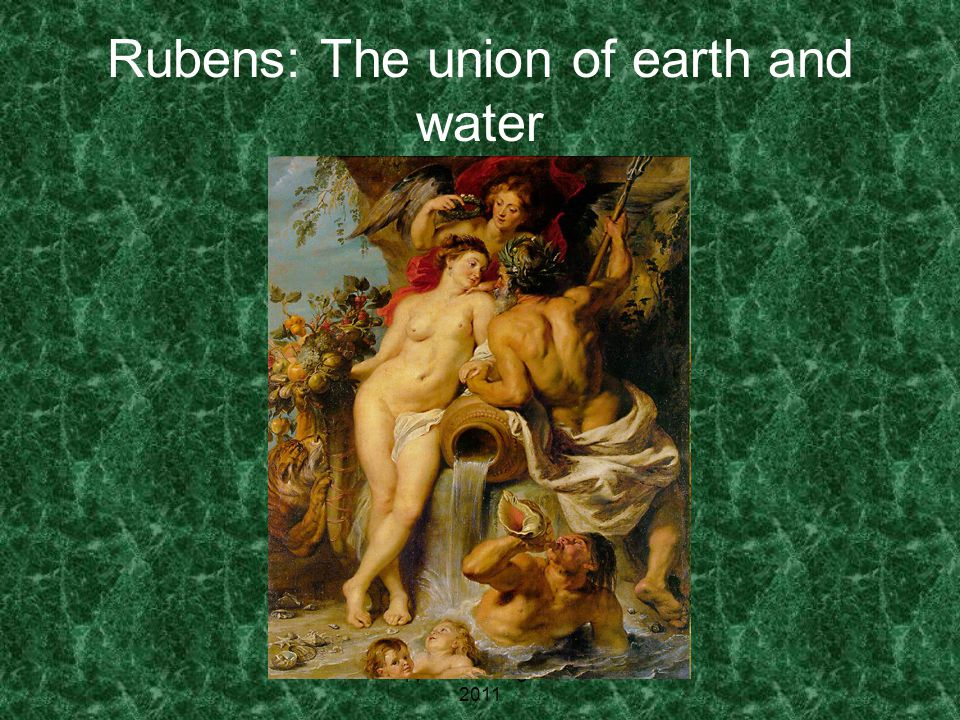 Rubens: The union of earth and water