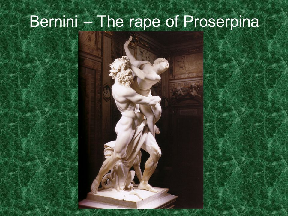 Bernini – The rape of Proserpina