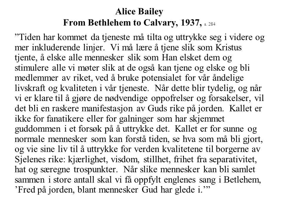 Alice Bailey From Bethlehem to Calvary, 1937, s. 284