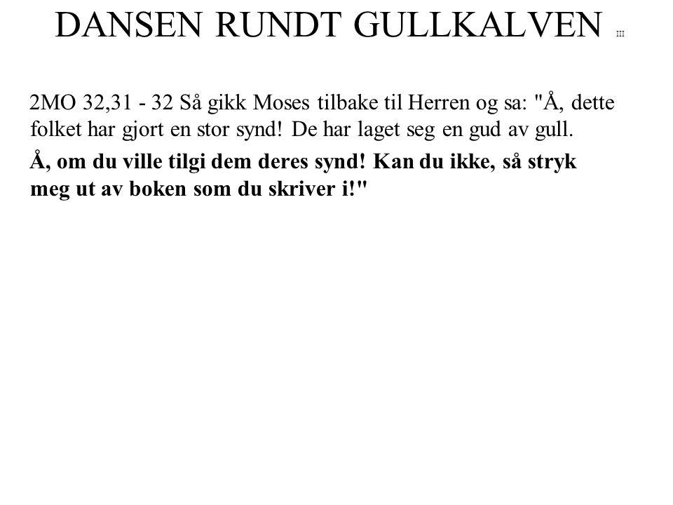 DANSEN RUNDT GULLKALVEN III