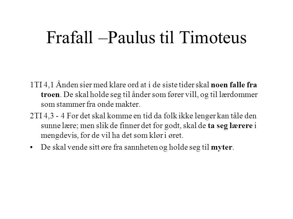 Frafall –Paulus til Timoteus