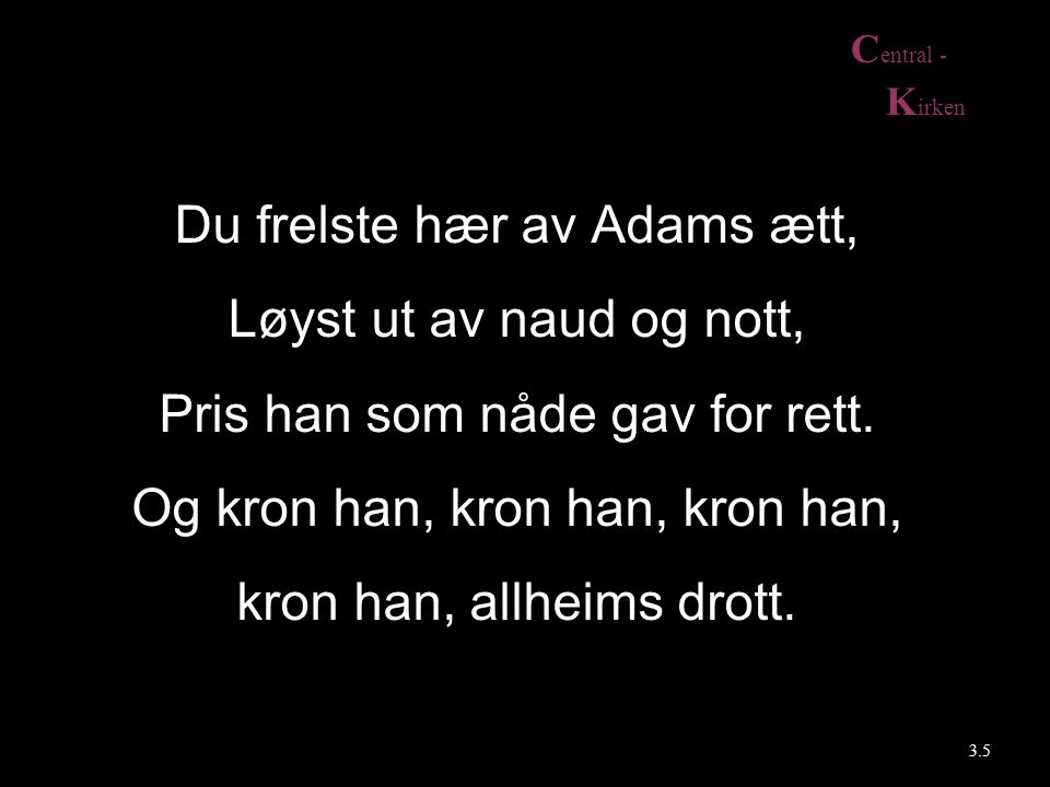 Du frelste hær av Adams ætt, Løyst ut av naud og nott,