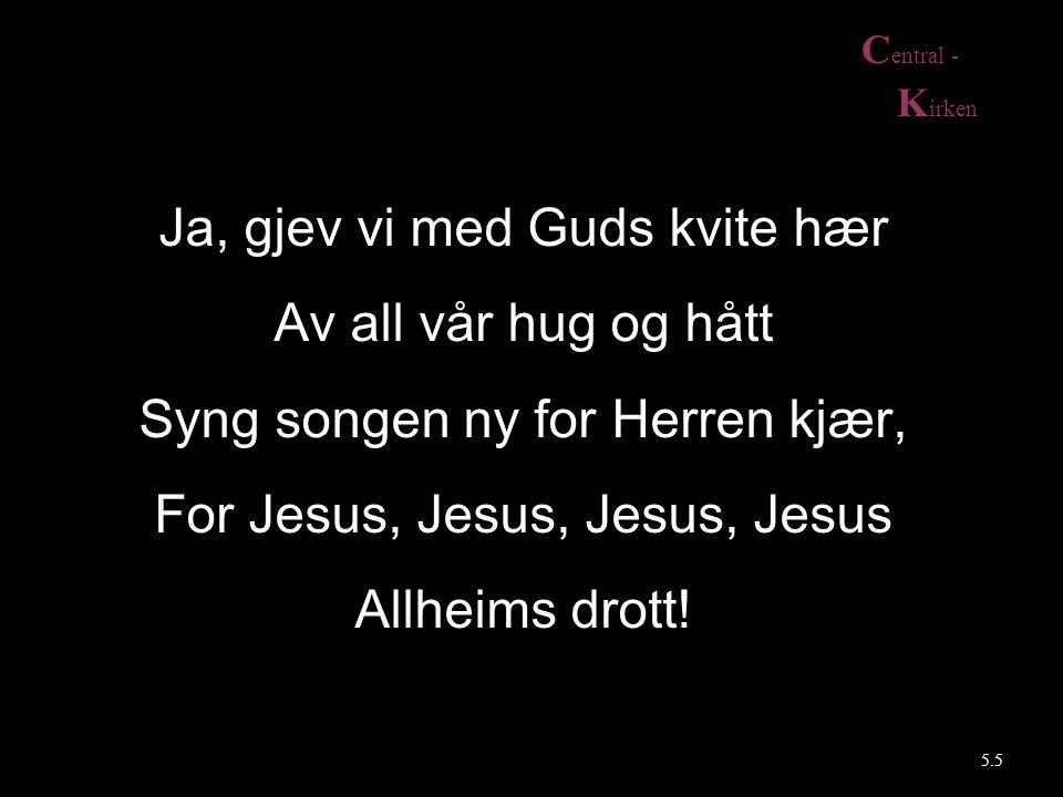 Ja, gjev vi med Guds kvite hær Av all vår hug og hått