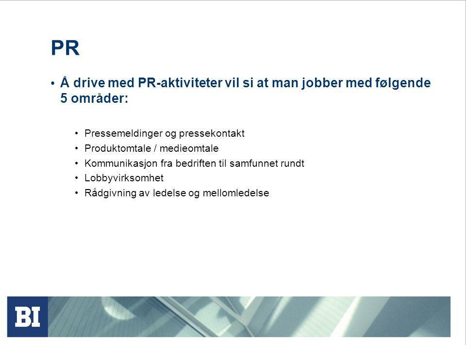 PR Å drive med PR-aktiviteter vil si at man jobber med følgende 5 områder: Pressemeldinger og pressekontakt.