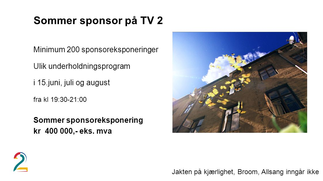 Sommer sponsor på TV 2 Minimum 200 sponsoreksponeringer