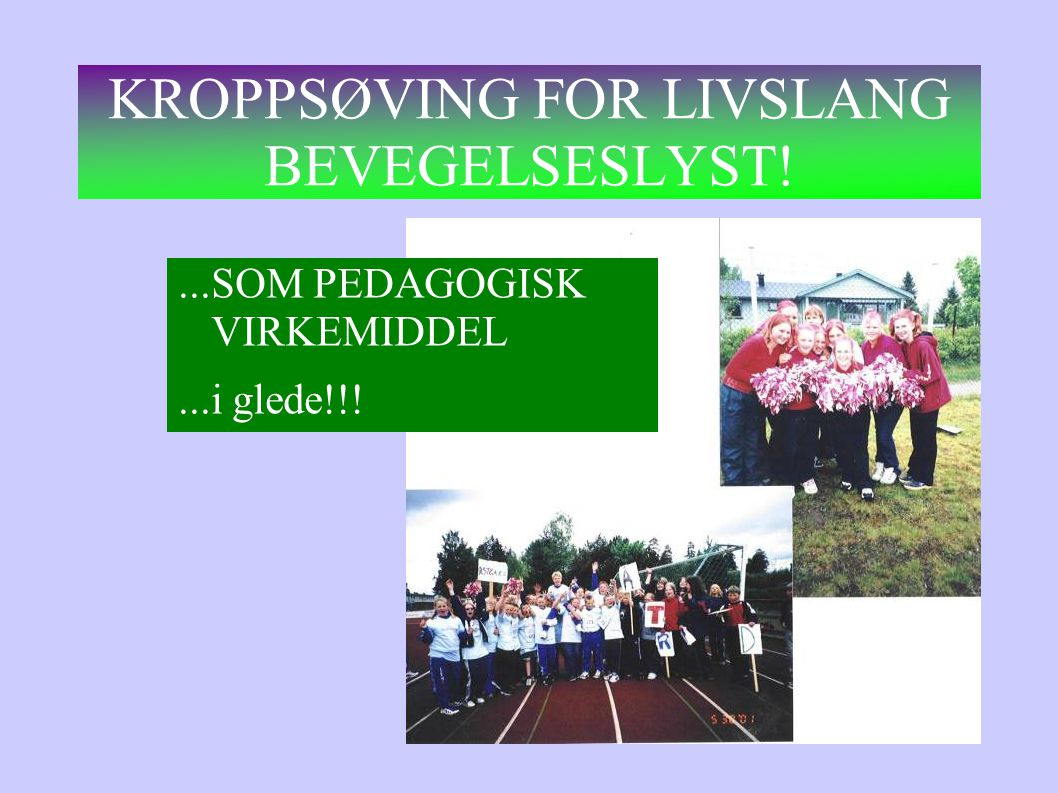 KROPPSØVING FOR LIVSLANG BEVEGELSESLYST!