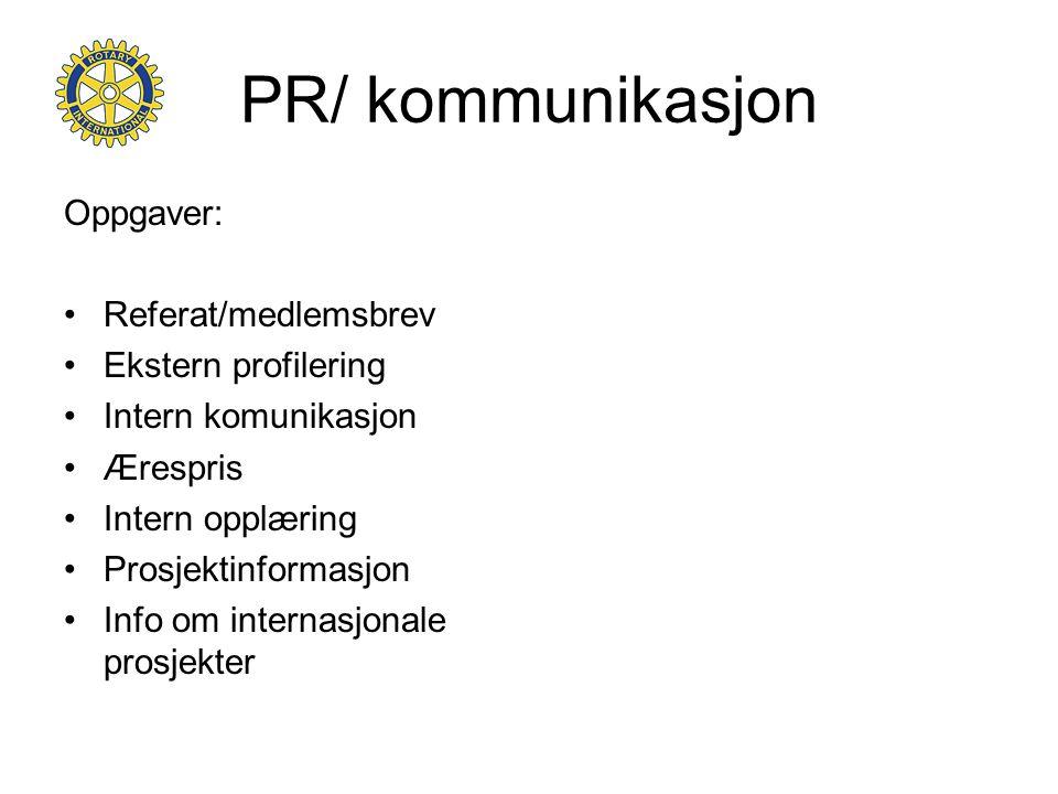 PR/ kommunikasjon Oppgaver: Referat/medlemsbrev Ekstern profilering