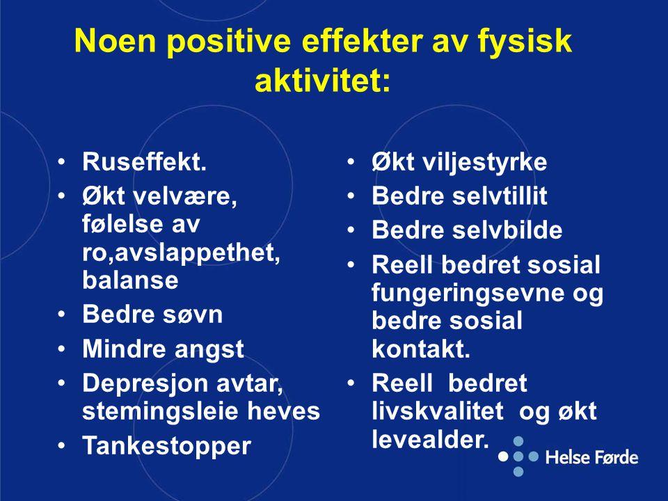 Noen positive effekter av fysisk aktivitet: