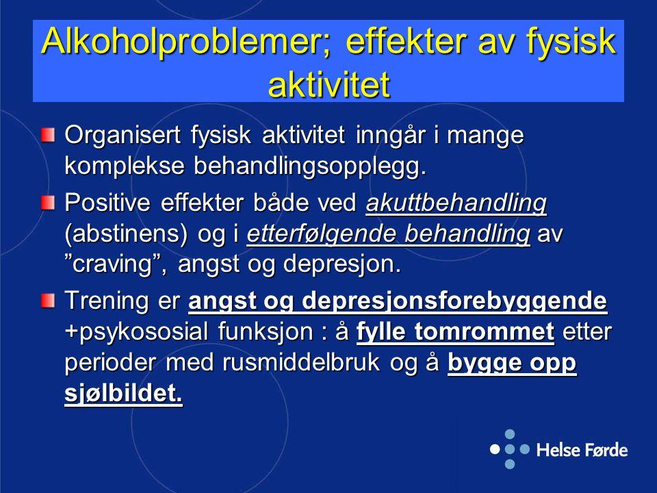 Alkoholproblemer; effekter av fysisk aktivitet