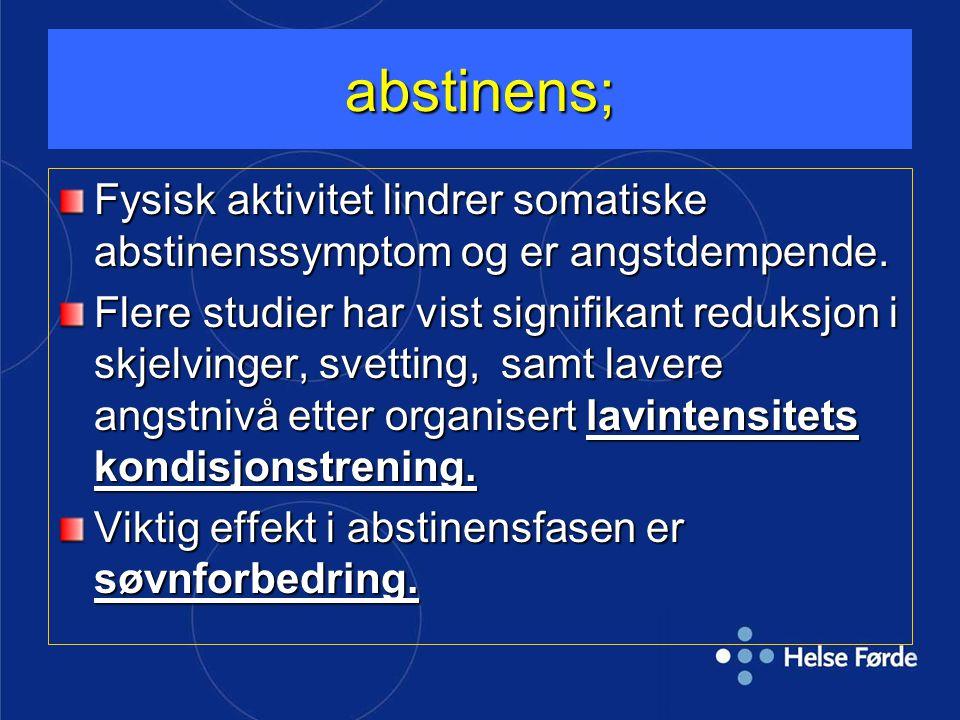 abstinens; Fysisk aktivitet lindrer somatiske abstinenssymptom og er angstdempende.