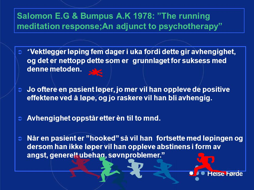 Salomon E.G & Bumpus A.K 1978: The running meditation response;An adjunct to psychotherapy
