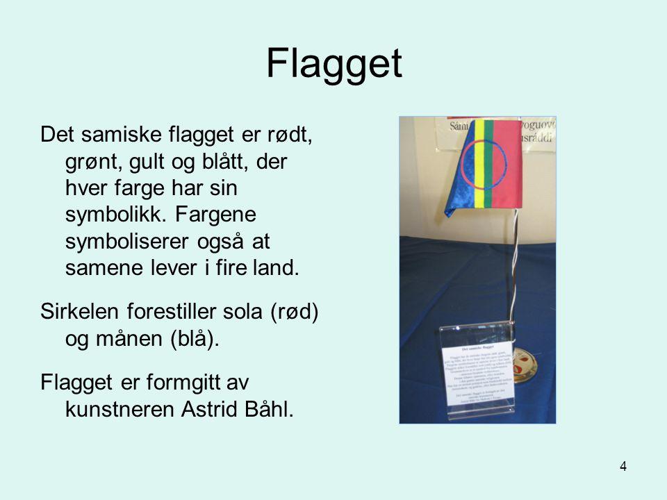 Flagget Det samiske flagget er rødt, grønt, gult og blått, der hver farge har sin symbolikk. Fargene symboliserer også at samene lever i fire land.