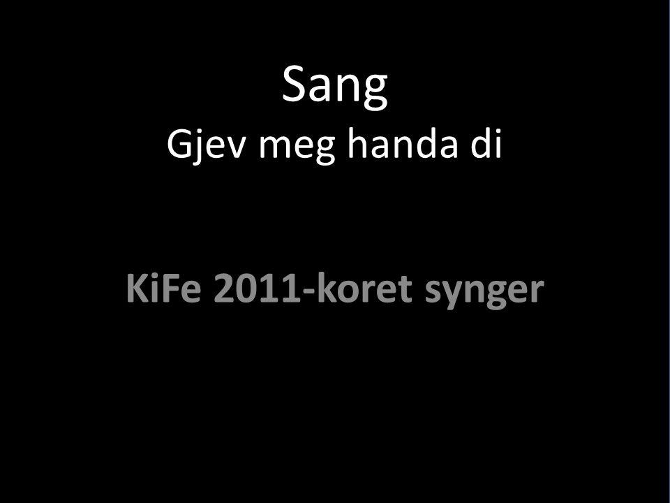 Sang Gjev meg handa di KiFe 2011-koret synger