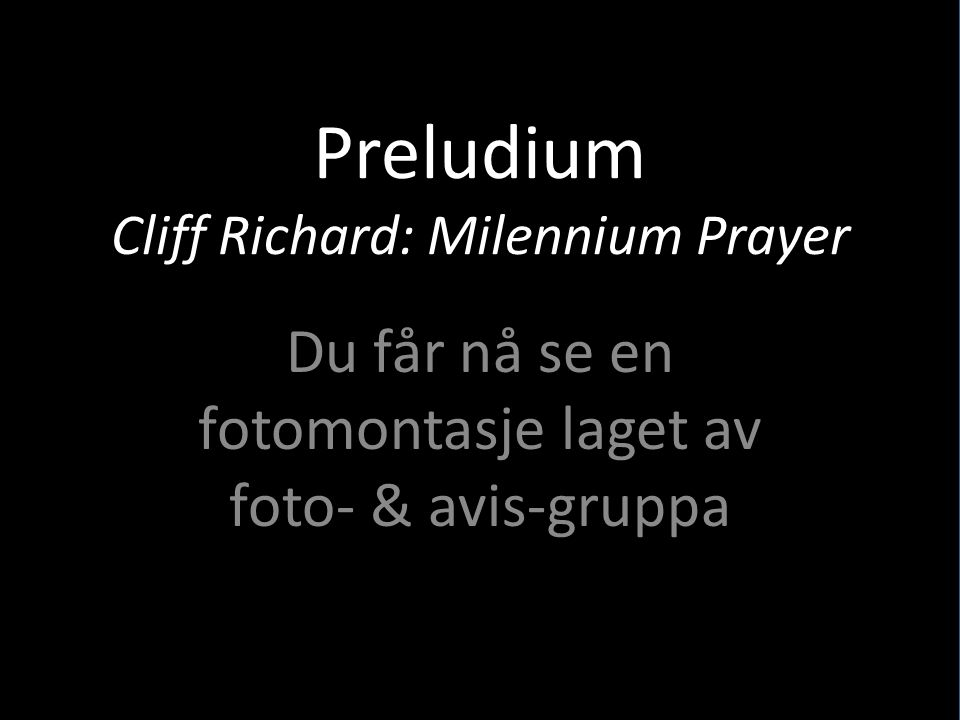 Preludium Cliff Richard: Milennium Prayer
