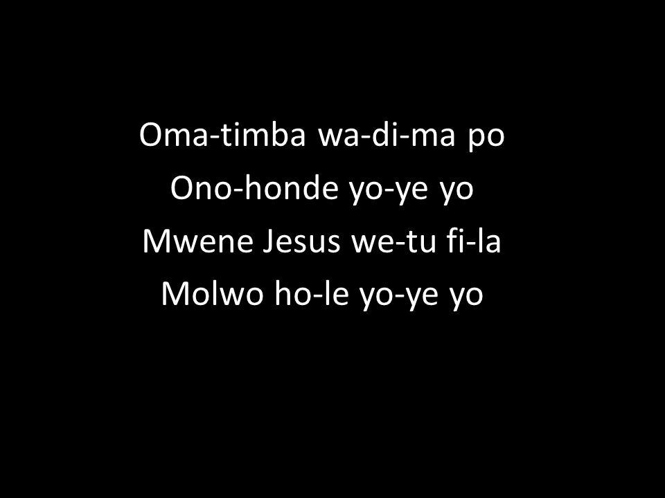 Mwene Jesus we-tu fi-la