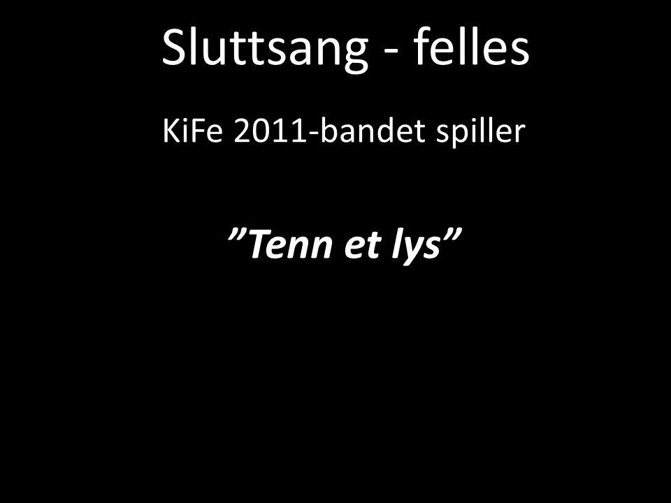KiFe 2011-bandet spiller Tenn et lys