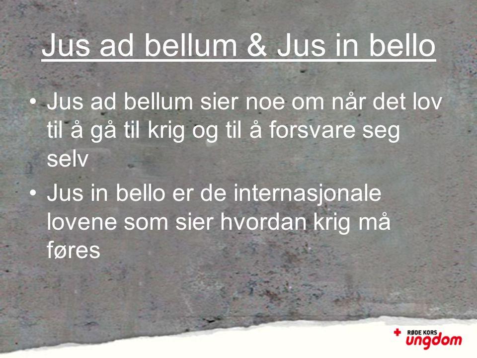 Jus ad bellum & Jus in bello