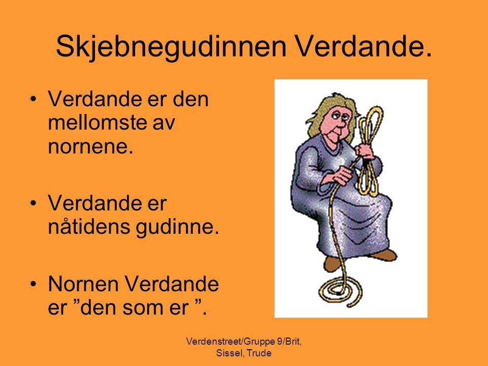 Skjebnegudinnen Verdande.