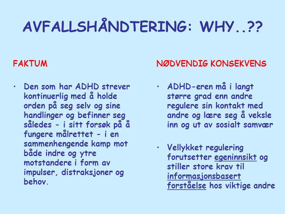 AVFALLSHÅNDTERING: WHY..