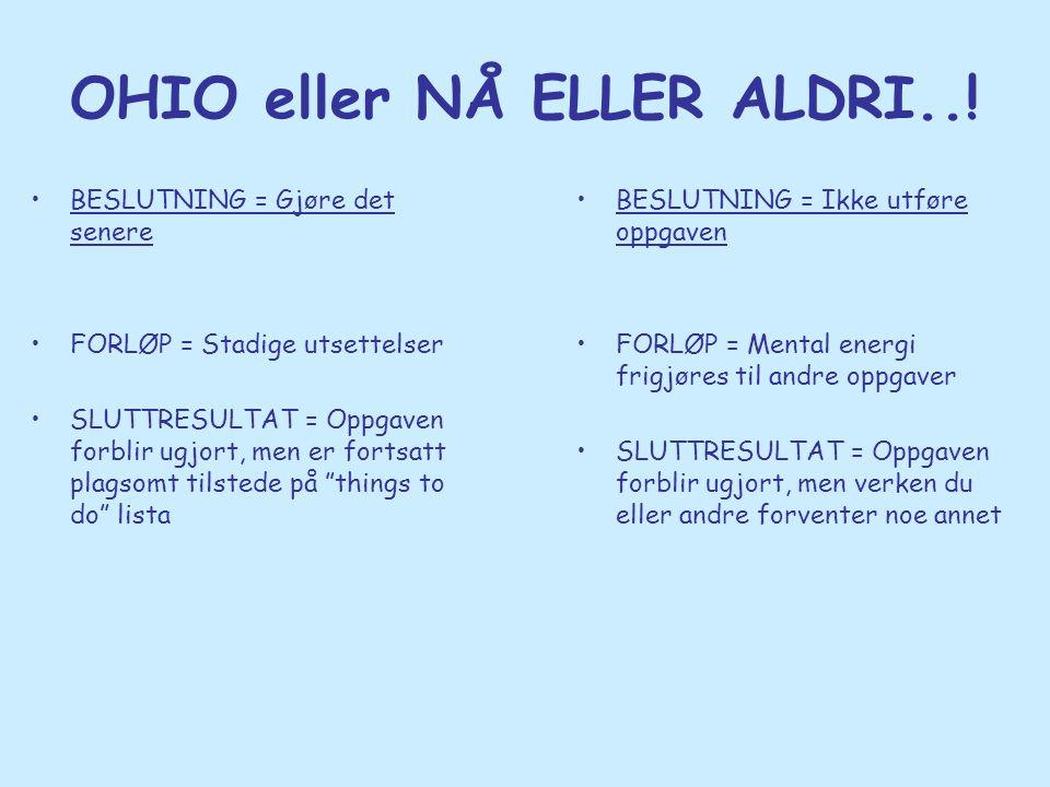 OHIO eller NÅ ELLER ALDRI..!