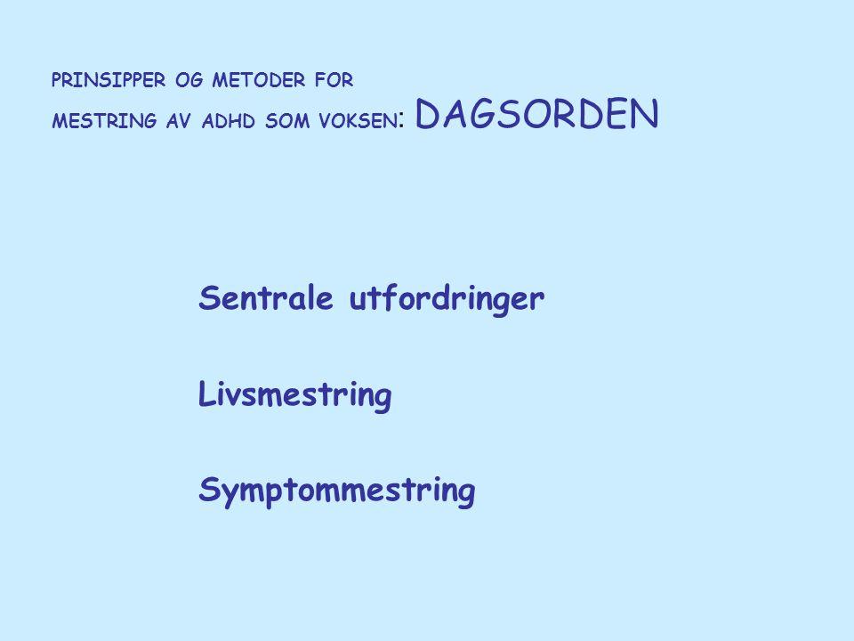 PRINSIPPER OG METODER FOR MESTRING AV ADHD SOM VOKSEN: DAGSORDEN