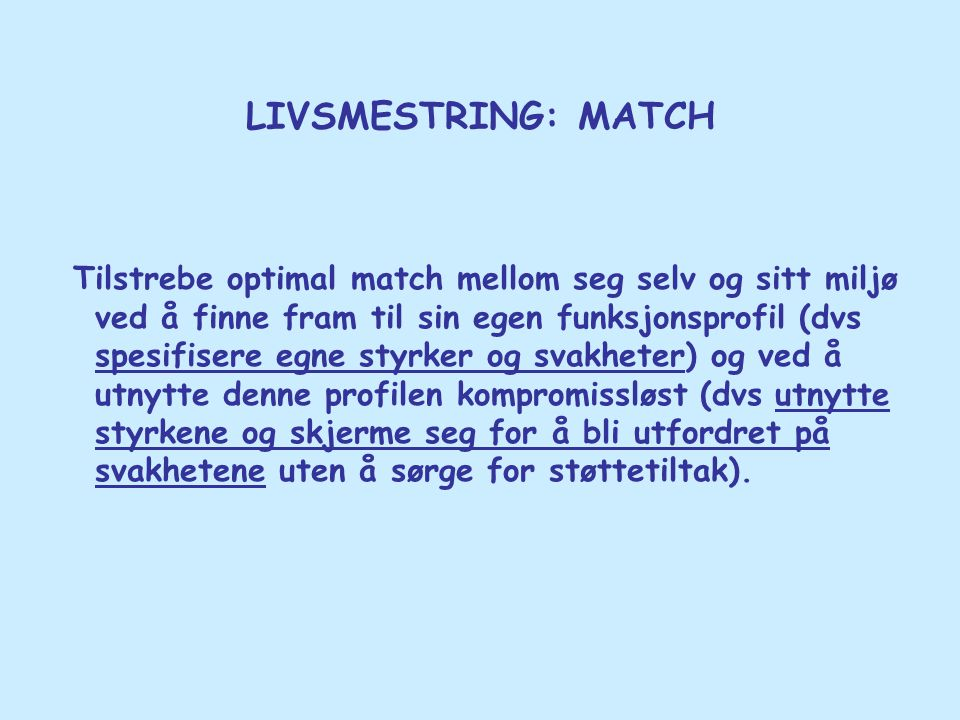 LIVSMESTRING: MATCH