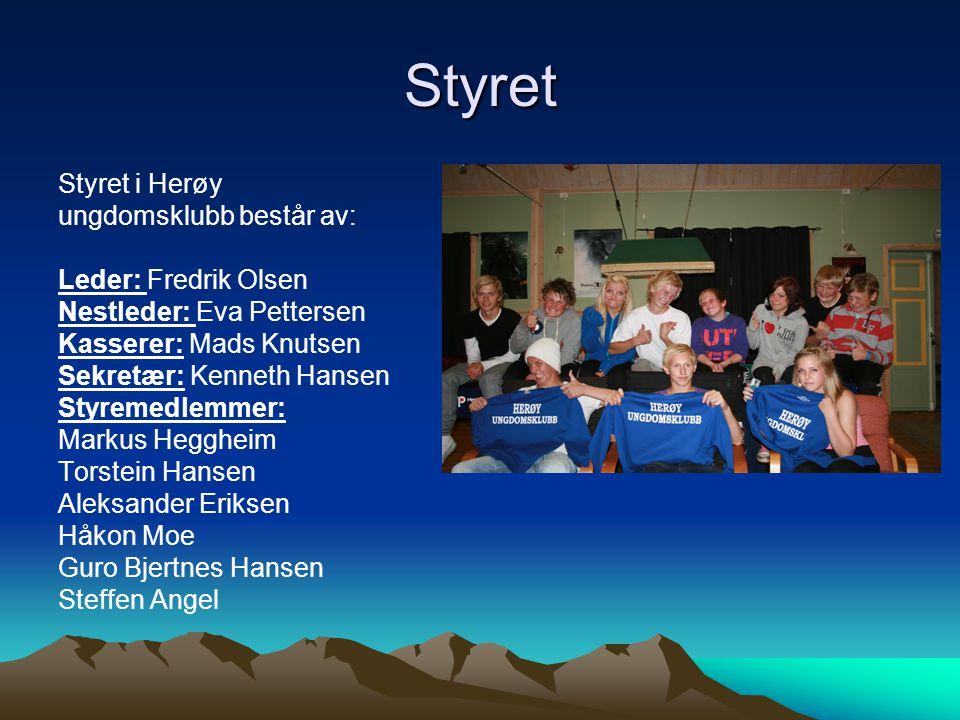 Styret Styret i Herøy ungdomsklubb består av: Leder: Fredrik Olsen