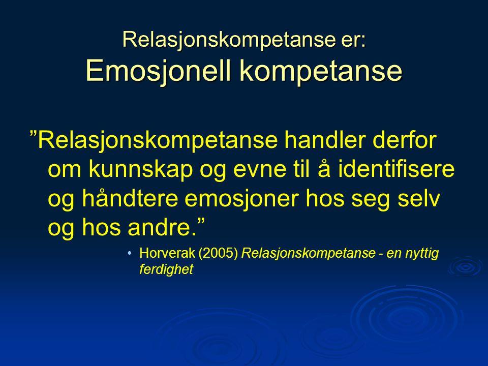 Relasjonskompetanse er: Emosjonell kompetanse
