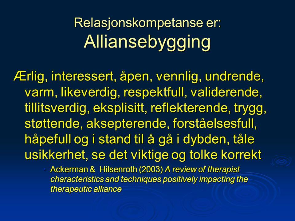 Relasjonskompetanse er: Alliansebygging
