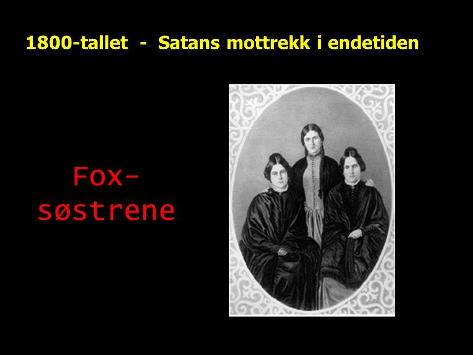 1800-tallet - Satans mottrekk i endetiden