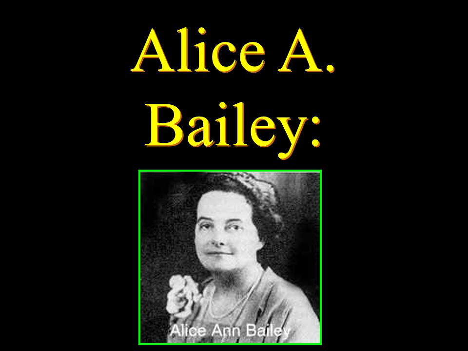 Alice A. Bailey: